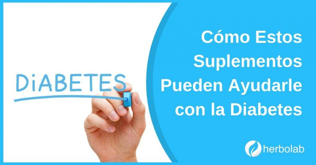 Cómo Estos Suplementos Pueden Ayudarle con la Diabetes