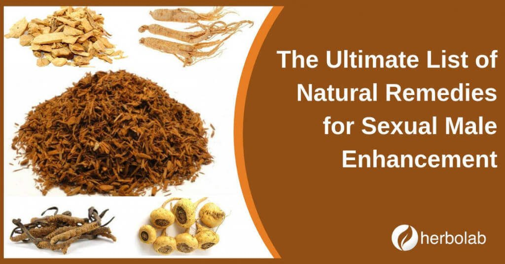 The Ultimate List of Natural Remedies for Sexual Male Enhancement (Sex Drive and Erectile Function)