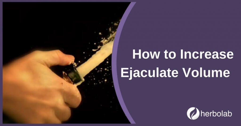 How to Increase Ejaculate Volume