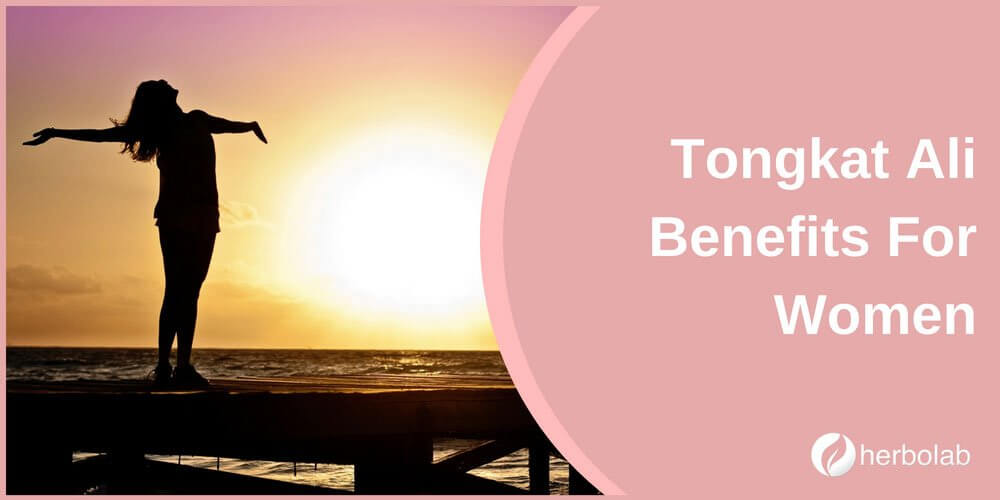 Tongkat Ali Benefits For Women