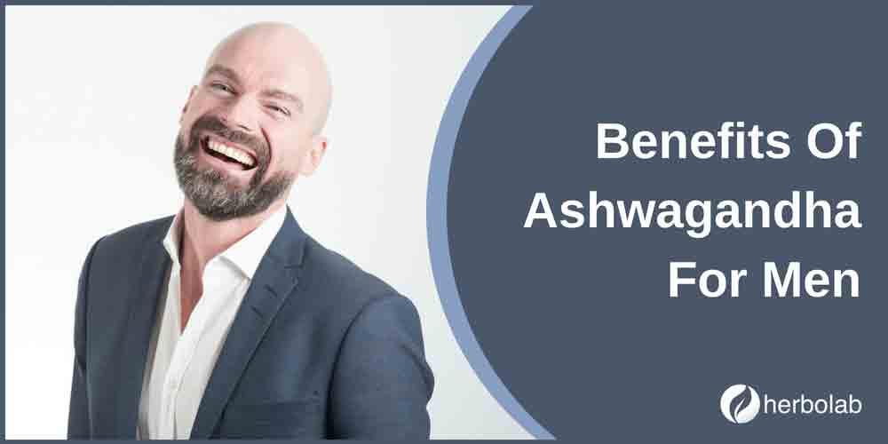 Benefits Of Ashwagandha For Men